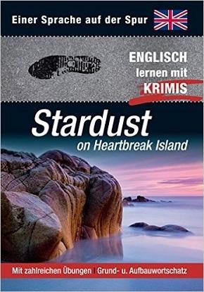Stardust on Heartbreak Island - Englisch lernen mit Krimis
