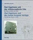 Paul Engelmann und das mitteleuropäische Erbe; Paul Engelmann and the Central European Heritage