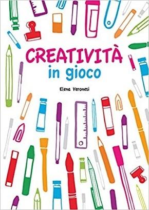Creatività in gioco. Con adesivi (Italienisch Ausgabe)