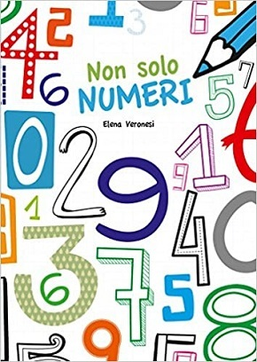Non solo numeri - Con adesivi (Italienisch Ausgabe)