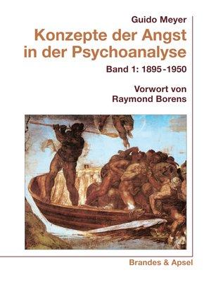 Konzepte der Angst in der Psychoanalyse - Bd.1