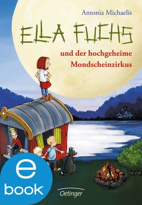 Ella Fuchs und der hochgeheime Mondscheinzirkus (eBook, ePUB)