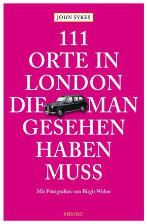 111 Orte in London, die man gesehen haben muss (eBook, ePUB)