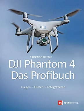 DJI-Phantom 4 - das Profibuch