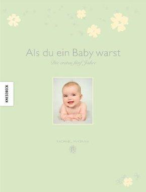 Als du ein Baby warst