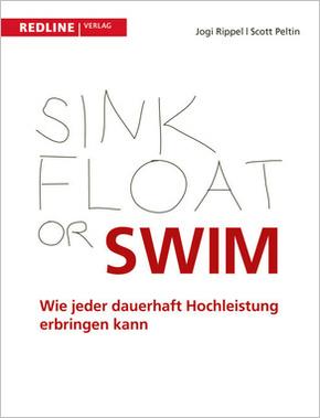 Sink, Float, or Swim - Wie jeder dauerhaft Hochleistung erbringen kann