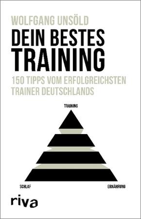 Dein bestes Training - 150 Tipps vom erfolgreichsten Trainer Deutschlands