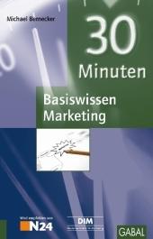 30 Minuten - Basiswissen Marketing