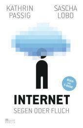 Sascha Lobo & Kathrin Passig: Internet - Segen oder Fluch