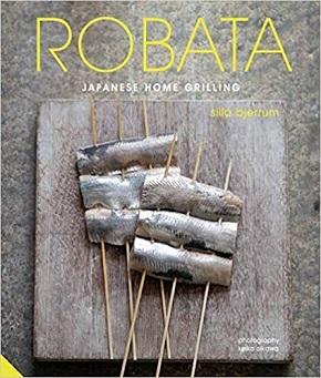 Robata: Japanese Home Grilling