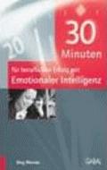 30 Minuten für beruflichen Erfolg mit emotionaler Intelligenz