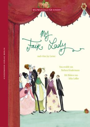 My Fair Lady - Weltmusicals für Kinder
