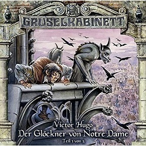 Gruselkabinett 28 - Der Glöckner von Notre Dame (Teil 1 von 2)