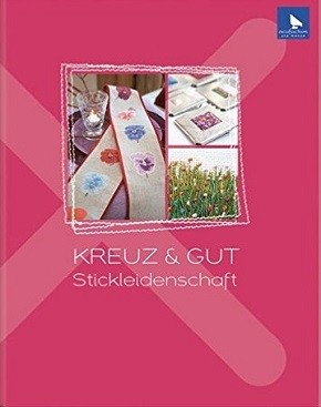 KREUZ & GUT Stickleidenschaft