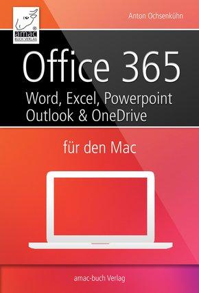 Office 365 für den Mac - Microsoft Word, Excel, Powerpoint und Outlook (eBook, PDF/ePUB)