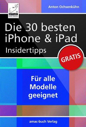 Die 30 besten iPhone & iPad Insidertipps (eBook, PDF/ePUB)