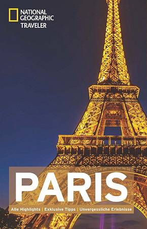 National Geographic Traveler - Paris Reiseführer