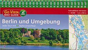 Berlin und Umgebung - Fahrradführer mit Karten