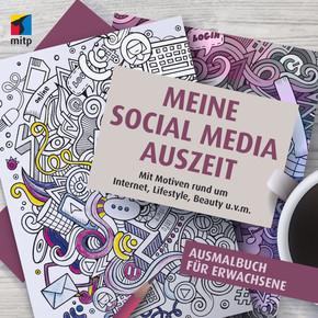 Meine Social Media Auszeit - Ausmalbuch für Erwachsene: Mit Motiven rund um Internet, Lifestyle, Beauty u.v.m.