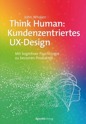 Think Human: Kundenzentriertes UX-Design (eBook, ePUB)