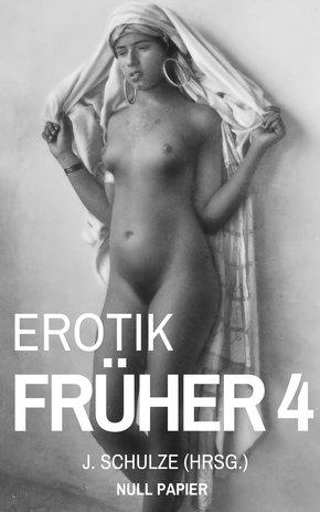 Erotik Früher 4 (eBook, PDF)