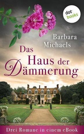 Das Haus der Dämmerung: Drei Romane in einem eBook (eBook, ePUB)