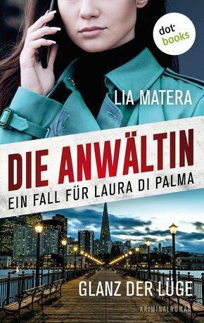 Die Anwältin - Glanz der Lüge - Ein Fall für Laura Di Palma 1 (eBook, ePUB)