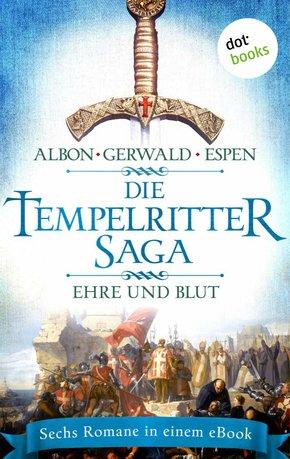 Die Tempelritter-Saga - Band 2: Ehre und Blut - Sechs historische Romane in einem eBook (eBook, ePUB)