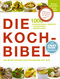 Die Kochbibel mit DVD-Kochkurs - 1000 internationale Rezepte + Kochschule + Menüplaner
