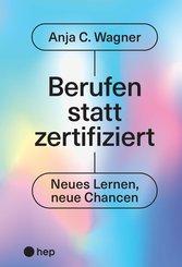 Berufen statt zertifiziert (E-Book) (eBook, ePUB)