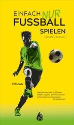 Einfach nur Fußball spielen (eBook, ePUB)