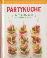 Partyküche - Raffiniert, Bunt & Immer ein Hit