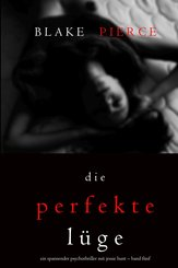 Die Perfekte Lüge (Ein spannender Psychothriller mit Jessie Hunt - Band Fünf) (eBook, ePUB)