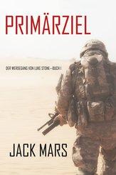 Primärziel: Der Werdegang von Luke Stone-Buch #1 (ein Action Thriller) (eBook, ePUB)