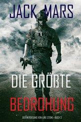 Die Größte Bedrohung: Der Werdegang von Luke Stone - Buch 3 (ein Action Thriller) (eBook, ePUB)