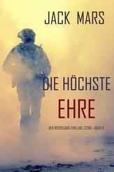 Die Höchste Ehre: Der Werdegang von Luke Stone - Buch 4 (ein Action Thriller) (eBook, ePUB)
