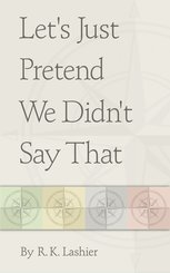 Let's Just Pretend We Didn't Say That (eBook, ePUB)