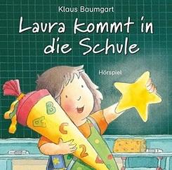 Laura kommt in die Schule (Hörspiel)