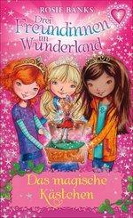 Drei Freundinnen im Wunderland: Das magische Kästchen (eBook, ePUB)