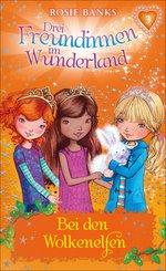 Drei Freundinnen im Wunderland: Bei den Wolkenelfen (eBook, ePUB)