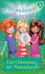 Drei Freundinnen im Wunderland: Das Geheimnis der Wunschperle (eBook, ePUB)