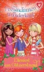 Drei Freundinnen im Wunderland: Elfenfest am Glitzerstrand (eBook, ePUB)