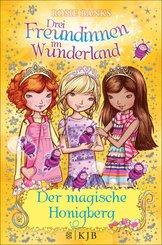 Drei Freundinnen im Wunderland: Der magische Honigberg (eBook, ePUB)
