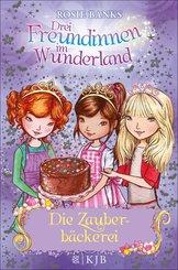 Drei Freundinnen im Wunderland: Die Zauberbäckerei (eBook, ePUB)