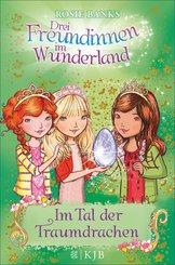Drei Freundinnen im Wunderland: Im Tal der Traumdrachen (eBook, ePUB)