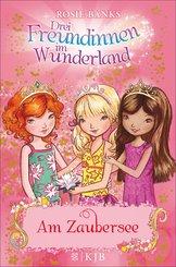 Drei Freundinnen im Wunderland: Am Zaubersee (eBook, ePUB)