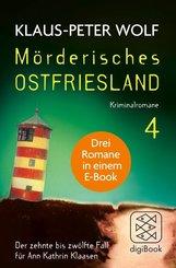 Mörderisches Ostfriesland IV. Ann Kathrin Klaasens zehnter bis zwölfter Fall in einem E-Book (eBook, ePUB)