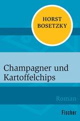 Champagner und Kartoffelchips (eBook, ePUB)