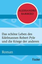 Das schöne Leben des Edelmannes Robert Pyle und die Kriege der anderen (eBook, ePUB)