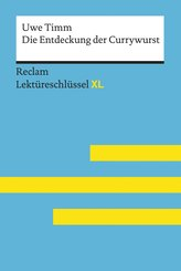 Die Entdeckung der Currywurst von Uwe Timm: Lektüreschlüssel mit Inhaltsangabe, Interpretation, Prüfungsaufgaben mit Lösungen, Lernglossar (eBook, ePUB)